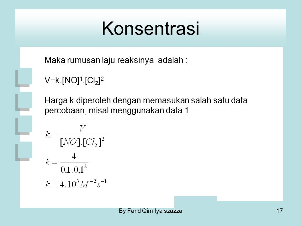 Konsentrasi Maka rumusan laju reaksinya adalah : V=k.[NO]1.[Cl2]2